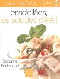 Ensoleillées, les salades d'été