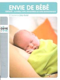 Envie de bébé : fertilité, surveillez votre alimentation et votre environnement