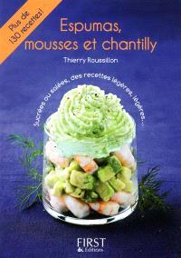 Espumas, mousses et chantilly : plus de 130 recettes !
