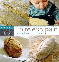 Faire son pain : spécial machine à pain