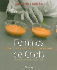 Femmes de chefs : leurs recettes à la maison
