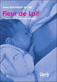 Fleur de lait : l'allaitement : un bon départ