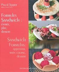Formules sandwich : entrée, plat, dessert = Sandwich formulas : appetizer, main course, dessert