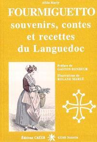 Fourmiguetto : souvenirs, contes et recettes du Languedoc