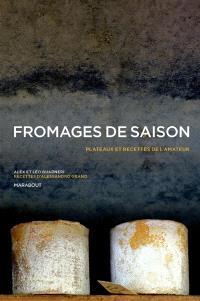 Fromages de saison : plateaux et recettes de l'amateur