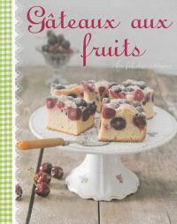 Gâteaux aux fruits : au fil des saisons