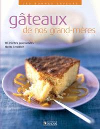Gâteaux de nos grand-mères : 80 recettes gourmandes, faciles à réaliser
