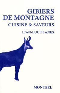 Gibier de montagne : cuisine & saveurs