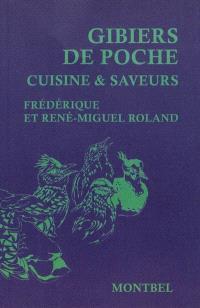 Gibiers de poche : cuisine & saveurs