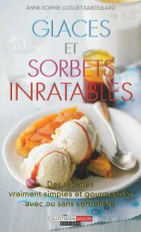 Glaces et sorbets inratables : des recettes vraiment simples et gourmandes, avec ou sans sorbetière