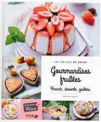 Gourmandises fruitées : brunch, desserts, goûters