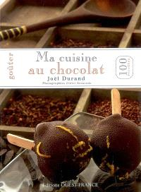 Goûter ma cuisine au chocolat : 100 recettes