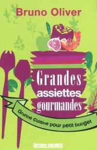 Grandes salades gourmandes : grande cuisine pour petit budget