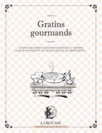 Gratins gourmands : gratin dauphinois, endives gratinées au jambon, flan de courgettes en gratin, gratin de poires épicé...