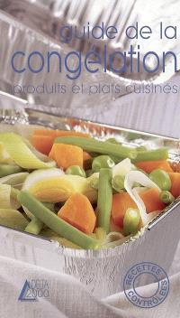 Guide de la congélation : produits et plats cuisinés