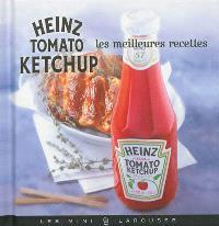 Heinz Tomato Ketchup : les meilleures recettes