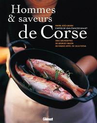 Hommes et saveurs de Corse : avec les recettes du Grand Hôtel de Cala Rossa
