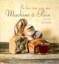 Je fais tout avec ma machine à pain