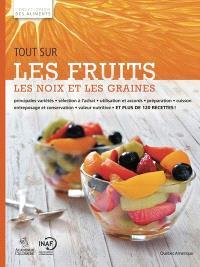 L'encyclopédie des aliments. Volume 2, Tout sur les fruits, les noix et les graines