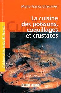 La cuisine des poissons, coquillages et crustacés