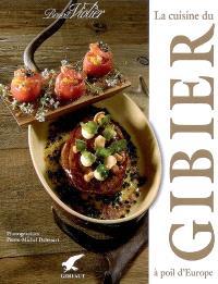 La cuisine du gibier à poil d'Europe : premier opus culinaire