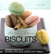 La douce folie des biscuits : 100 recettes essentielles de macarons, petits fours, cookies, cakes, tiramisu...