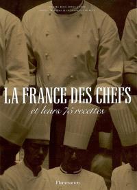 La France des chefs : et leurs 75 recettes