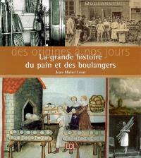 La grande histoire du pain et des boulangers : des origines à nos jours