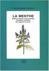 La menthe : utilisée en infusion, huile essentielle, alcoolature, condiment, ses usages et sa culture