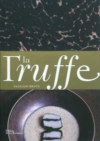 La truffe : passion brute