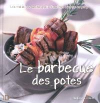 Le barbecue des potes : les meilleures recettes pour réussir vos barbecues party