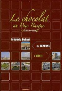 Le chocolat au Pays basque (XVIIe-XXIe siècle) : de Bayonne à Onati