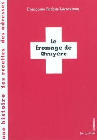 Le fromage de Gruyère