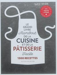 Le grand livre Marabout de la cuisine et de la pâtisserie facile : 1.300 recettes