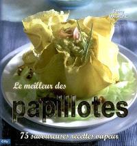 Le meilleur des papillotes : 75 savoureuses recettes vapeur