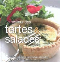 Le meilleur des tartes & salades : 80 recettes indispensables de tartes, salades de saison et sauces