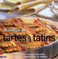 Le meilleur des tartes & tatins : 75 délices sucrés et salés de tartes, tartelettes et tatins