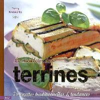 Le meilleur des terrines : 75 recettes traditionnelles & tendances