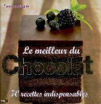 Le meilleur du chocolat : 70 recettes indispensables