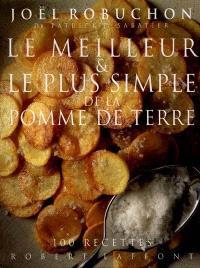 Le meilleur et le plus simple de la pomme de terre : 100 recettes