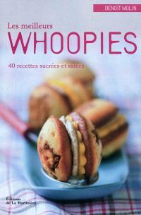 Le meilleurs whoopies : 40 recettes sucrées et salées