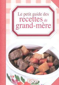 Le petit guide des recettes de grand-mère