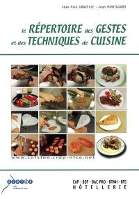 Le répertoire des gestes et des techniques de cuisine : CAP-BEP, bac pro, BTNH, BTS