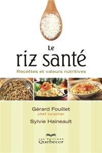 Le riz santé  : recettes et valeurs nutritives