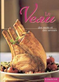 Le veau : des mots et des saveurs