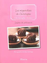 Leçons de pâtisserie. Volume 9, Les mignardises de Christophe