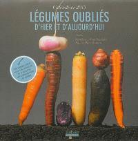 Légumes oubliés d'hier et d'aujourd'hui : calendrier 2013