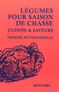 Légumes pour saison de chasse : cuisine & saveurs