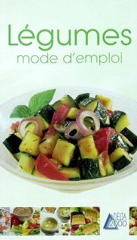 Légumes, mode d'emploi