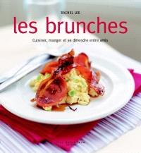 Les brunches  : cuisiner, manger et se détendre avec ses amis